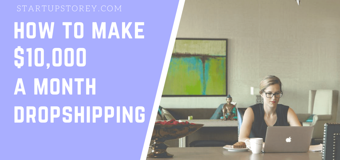 How to Make $10,000 a month dropshipping