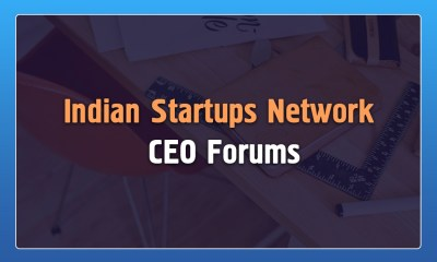 Chief Executive Officers Forum,Chief Executive Forum,CEO Forum,Indian Starups Network CEO Forum,Startup Stories,Delhi CEO Forum,Hyderabad CEO Forum,Bengaluru CEO Forum,2017 Latest Business News