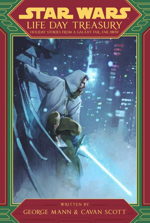 Review   Hope for All in Star Wars: Life Day Treasury by George Mann & Cavan Scott   Star Wars News Net