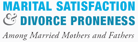 Marital Satisfaction and Divorce Proneness Among Married Mothers and Fathers