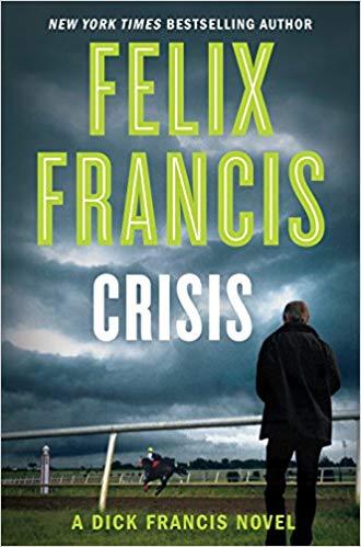 Felix Francis: Crisis - A Dick Francis Novel