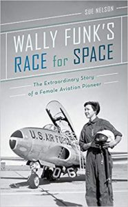 Wally Funk's Race for Space by Sue Nelson