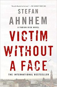 Stefan Ahnhem's Victime Without a Face: A Fabian Risk Novel  Book cover image from Amazon.com