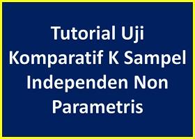 Uji Komparatif K Sampel Independen Non Parametris