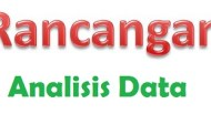 Penjelasan Analisis Data dan Rancangan Analisis Data