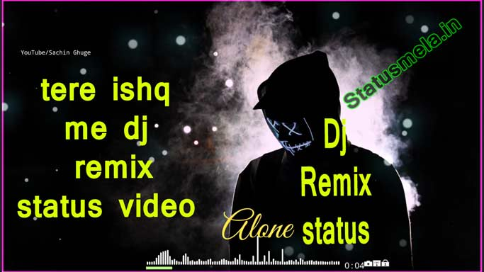 tere ishq me dj remix status video download