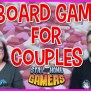 7 Board Games For Couples On Valentine S Day