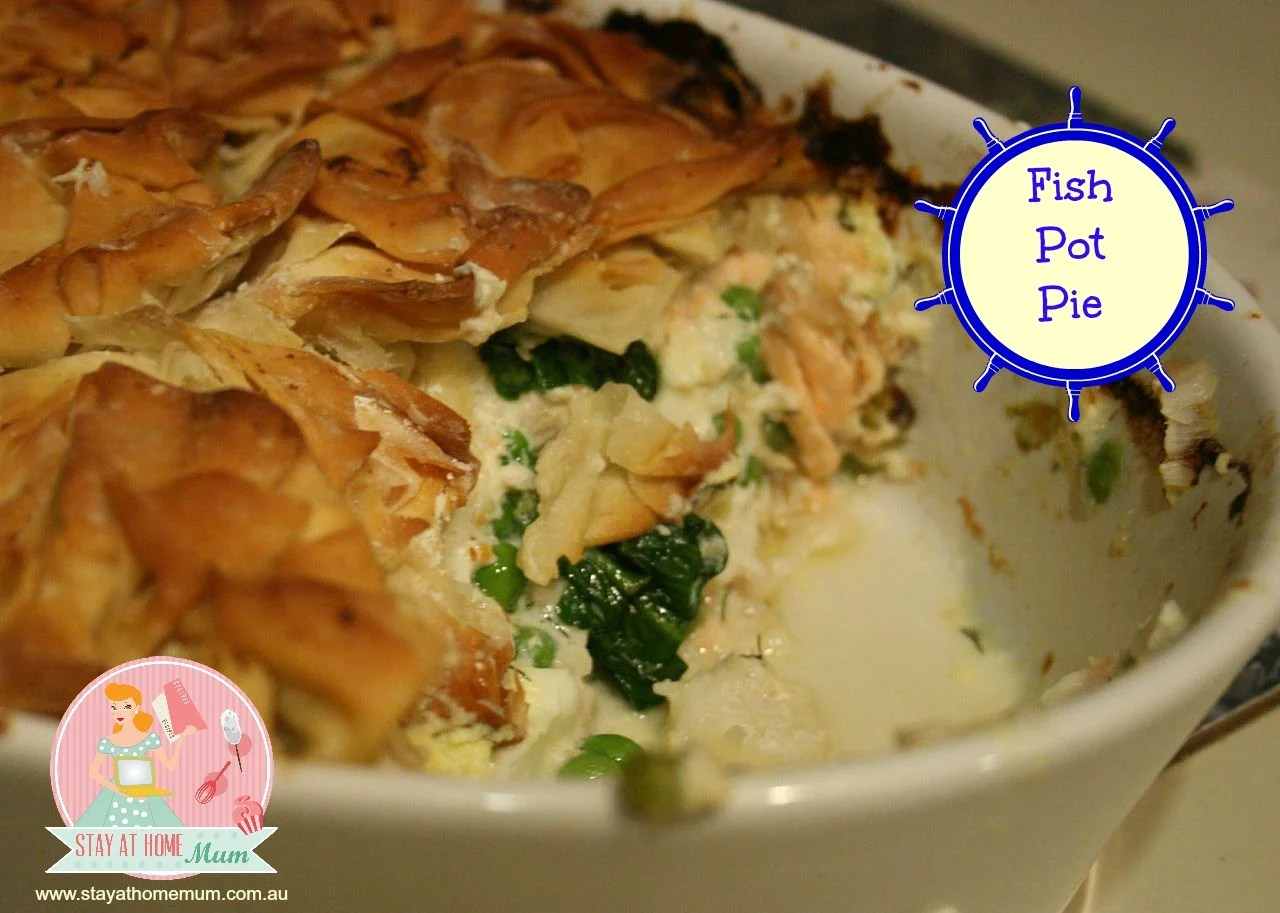 Fish Pot Pie  Stay at Home Mum