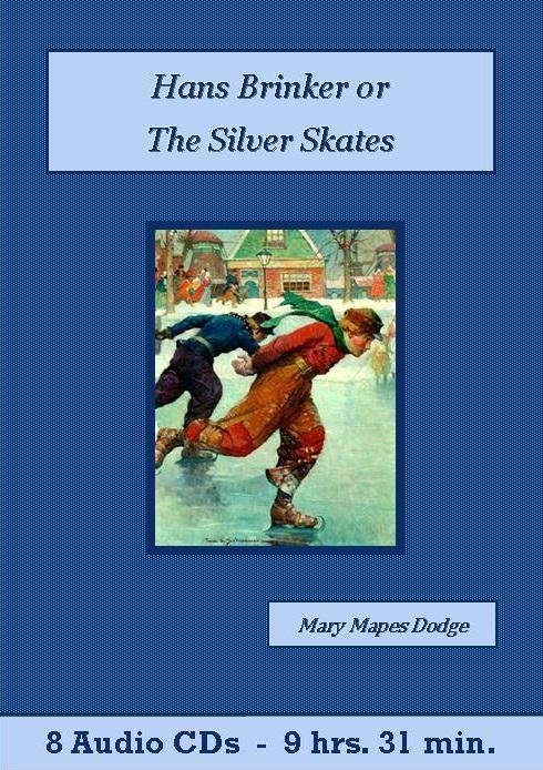 Hans Brinker or The Silver Skates Audiobook CD Set - St. Clare Audio