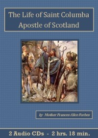 The Life of Saint Columba Apostle of Scotland Audiobook CD set - St. Clare Audio