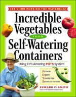 Incredible Vegetables from Self-Watering Containers - St. Clare Heirloom Seeds