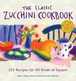 The Classic Zucchini Cookbook - St. Clare Heirloom Seeds