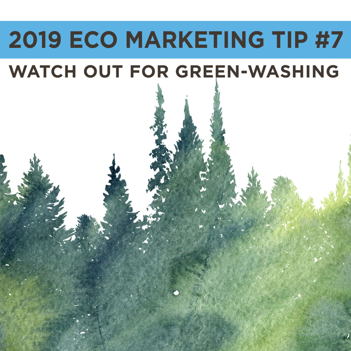 Eco Marketing Tip 7 is to watch out for green-washing