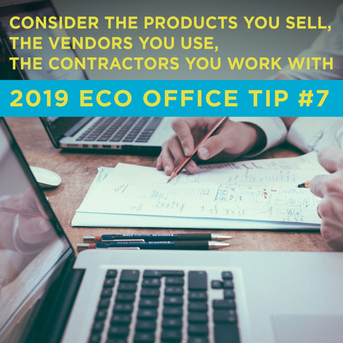 Eco Friendly Office Tip 7: Consider the products you sell, the vendors you use, the contractors you work with