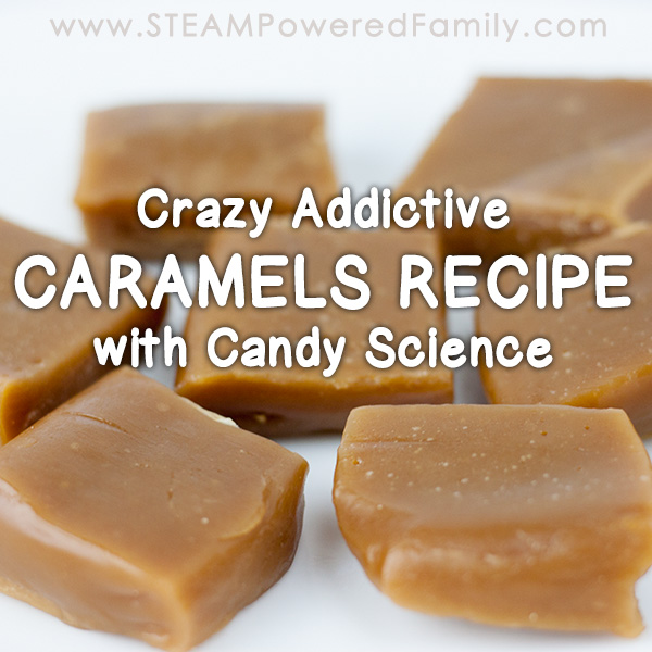 Soft and Chewy Homemade Caramels Recipe with Candy Science