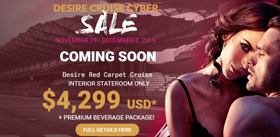 Desire Red Carpet Cruise Cyber Sale 2019