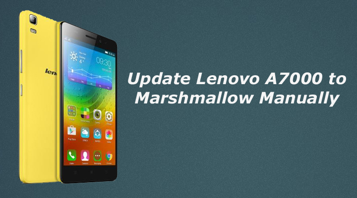 Update Lenovo A7000 to Marshmallow Manually