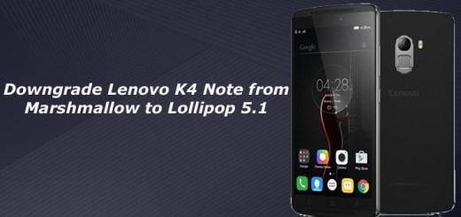 owngrade Lenovo K4 Note from Marshmallow 6.0 to Lollipop 5.1