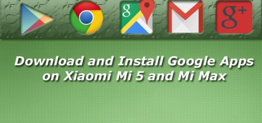 Download and Install Google Apps on Xiaomi Mi 5 and Mi Max