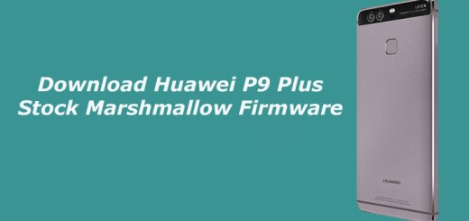 Download Huawei P9 Plus Stock Marshmallow Firmware