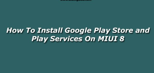 How To Install Google Play Store On MIUI 8