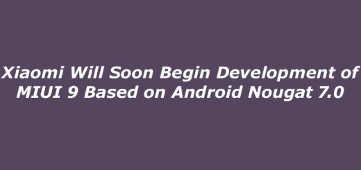 Xiaomi Will Soon Begin Development of MIUI 9 Based on Android Nougat 7.0