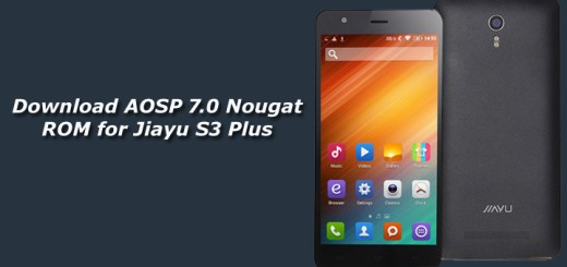 Download and Install AOSP 7.0 Nougat ROM for Jiayu S3 Plus