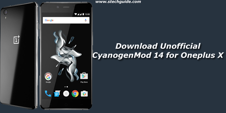 Download and Install Unofficial CyanogenMod 14 for Oneplus X