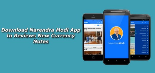 Download Narendra Modi App to Reviews New Currency Notes