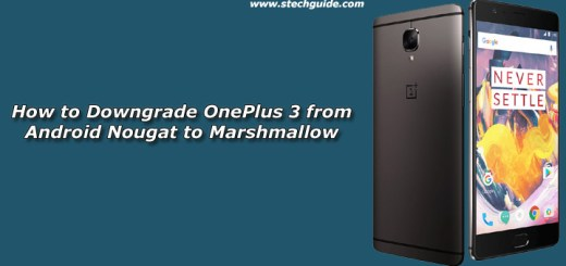 How to Downgrade OnePlus 3 from Android Nougat to Marshmallow