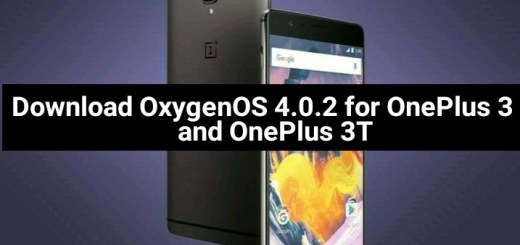 OxygenOS 4.0.2 for OnePlus 3 and OnePlus 3T