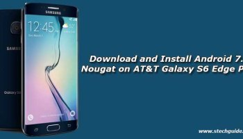 How to Update Galaxy S6 and S6 Edge to Android Nougat Manually