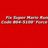 Fix Super Mario Run Support Code 804-5100 Error