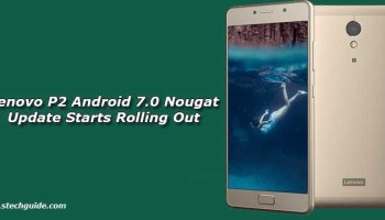 Install Android 7 0 Nougat Firmware on Lenovo P2 P2a42 [S232