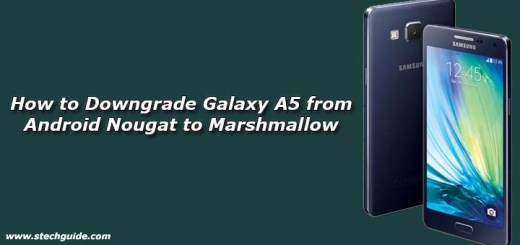 How to Downgrade Galaxy A5 from Android Nougat to Marshmallow