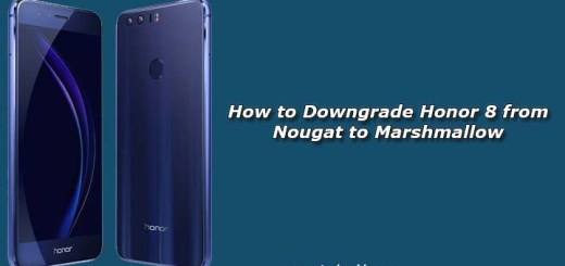 How to Downgrade Honor 8 from Nougat to Marshmallow