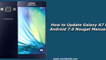 How to Update Galaxy Tab A to Android 7 0 Nougat Manually