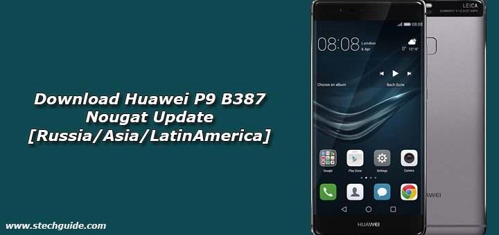 Download Huawei P9 B387 Nougat Update