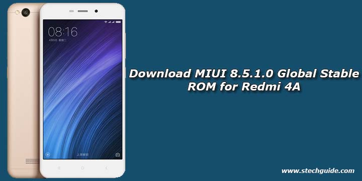 Download MIUI 8.5.1.0 Global Stable ROM for Redmi 4A