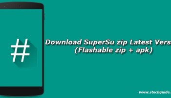 Download Latest SuperSu v2 82 Flashable Zip and APK