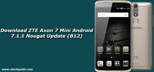 Download ZTE Axon 7 Mini Android 7.1.1 Nougat Update (B12)