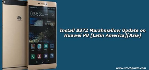 Install B372 Marshmallow Update on Huawei P8 [Latin America][Asia]
