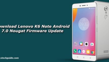Install Android 7 0 Nougat Firmware on Lenovo K6 Power [S233