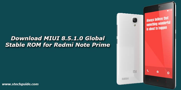 Download MIUI 8.5.1.0 Global Stable ROM for Redmi Note Prime