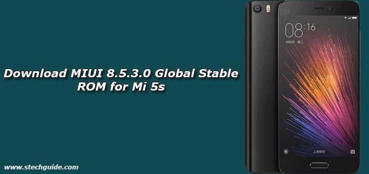 Download MIUI 8.5.3.0 Global Stable ROM for Mi 5s