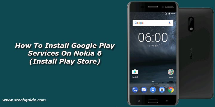 How To Install Google Play Services On Nokia 6 (Install ...