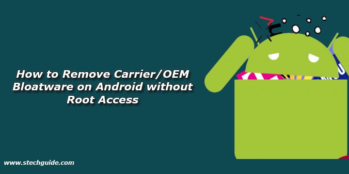 Remove Carrier/OEM Bloatware on Android