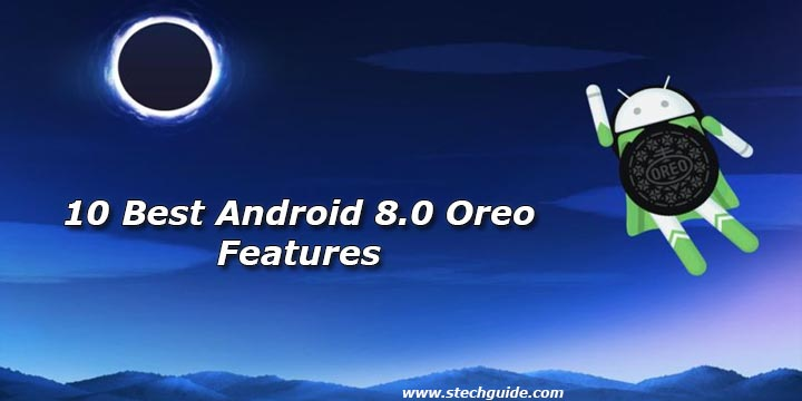 10 Best Android 8.0 Oreo Features