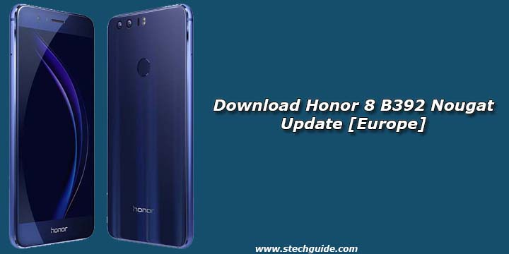 Download Honor 8 B392 Nougat Update [Europe]
