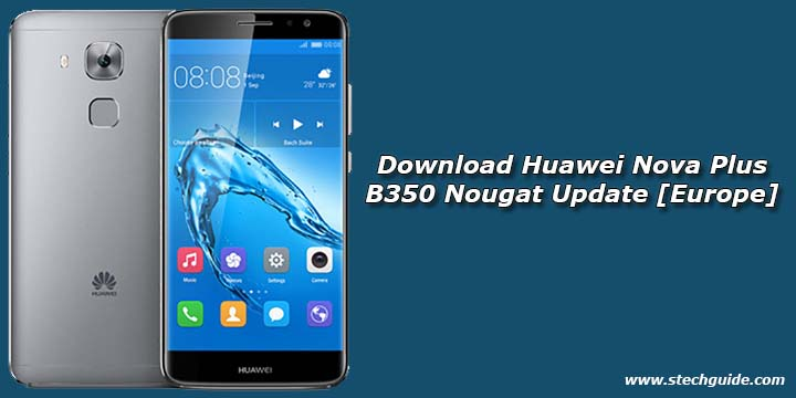 Download Huawei Nova Plus B350 Nougat Update [Europe]